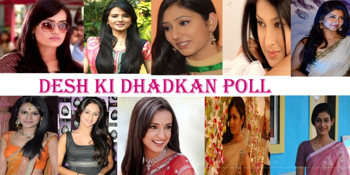 [Telly News India Poll] : The Real Desh Ki Dhadkan Of Indian Television.