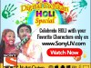 Celebrate Holi with Sony LIV's Digital Pichkari
